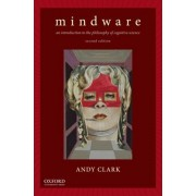 Mindware. An Introduction to the Philosophy of Cognitive Science, Paperback/Andy Clark