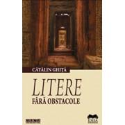 Litere fara obstacole/Catalin Ghita
