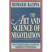 ART The Art and Science of Negotiation by Howard Raiffa