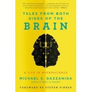 Tales from Both Sides of the Brain: A Life in Neuroscience, Paperback/Michael S. Gazzaniga