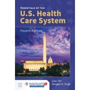 Essentials of the U.S. Health Care System, Paperback (4th Ed.)