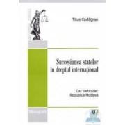 Succesiunea statelor in dreptul international - Titus Corlatean