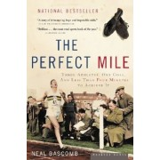 The Perfect Mile: Three Athletes, One Goal, and Less Than Four Minutes to Achieve It, Paperback
