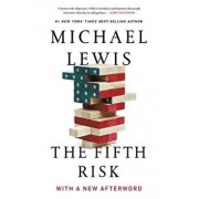 The Fifth Risk: Undoing Democracy, Paperback/Michael Lewis