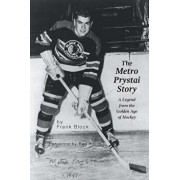 The Metro Prystai Story: A Legend from the Golden Age of Hockey, Paperback/Frank Block