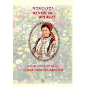 Destin cu...aplauze. Flori de cantec romanesc