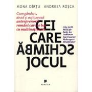 Cei care schimba jocul/Mona Dirtu, Andreea Rosca