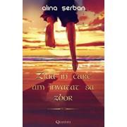 Ziua in care am invatat sa zbor: vol. 2/Alina Serban