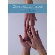 Geen vreemde handen - Lilian Kars