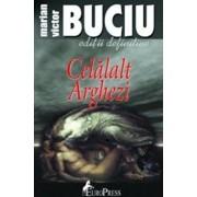Celalalt Arghezi/Victor Marian Buciu