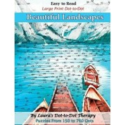 Easy to Read Large Print Dot-To-Dot Beautiful Landscapes: Puzzles from 150 to 760 Dots, Paperback/Laura's Dot to Dot Therapy