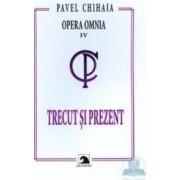 Trecut si prezent - Pavel Chihaia