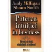 Puterea intuitiei in business Sa vezi sa simti sa gandesti sa actionezi
