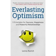 Everlasting Optimism: 9 Principles for Success, Happiness and Powerful Relationships, Paperback/Lenny Ravich