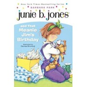 Junie B. Jones and That Meanie Jim's Birthday, Hardcover/Barbara Park