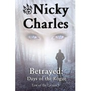 Betrayed: Days of the Rogue, Paperback/Nicky Charles