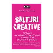 Salturi creative .10 lectii de advertising eficient inspirate de Satchi & Saatchi .