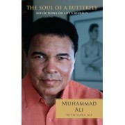 The Soul of a Butterfly: Reflections on Life's Journey, Paperback/Muhammad Ali