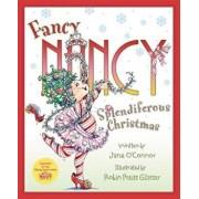 Fancy Nancy: Splendiferous Christmas, Hardcover/Jane O'Connor