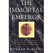 The Immortal Emperor: The Life and Legend of Constantine Palaiologos, Last Emperor of the Romans, Paperback/Donald M. Nicol