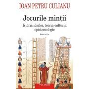 Jocurile mintii. Istoria ideilor, teoria culturii, epistemologie (editia a II-a)/Ioan Petru Culianu