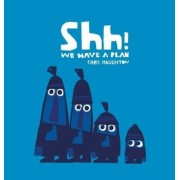 Shh! We Have a Plan, Hardcover