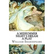 A Midsummer Night S Dream a Play, Paperback/William Shakespeare