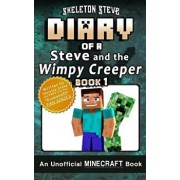 Diary of Minecraft Steve and the Wimpy Creeper - Book 1: Unofficial Minecraft Books for Kids, Teens, & Nerds - Adventure Fan Fiction Diary Series, Paperback/Skeleton Steve
