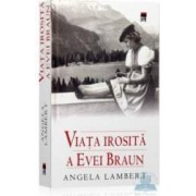 Viata irosita a Evei Braun - Angela Lambert