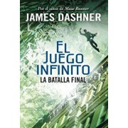 La Batalla Final (El Juego Infinito 3) / The Game of Lives (the Mortality Doctri Ne, Book Three), Paperback/James Dashner