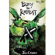Bury the Rabbit: Rabbit in Red Volume Three, Paperback/Joe Chianakas