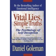 Vital Lies, Simple Truths: The Psychology of Self Deception, Paperback