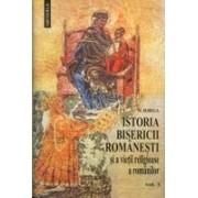 ISTORIA BISERICII ROMANE SI A VIETII RELIGIOASE A ROMANILOR, vol. I-II