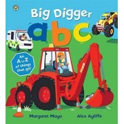 Awesome Engines: Big Digger ABC by Margaret Mayo