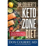 Dr. Colbert's Keto Zone Diet: Burn Fat, Balance Appetite Hormones, and Lose Weight, Hardcover/Don Colbert