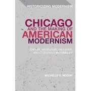 Chicago and the Making of American Modernism par Moore & Professeur Michelle E. College of DuPage & USA