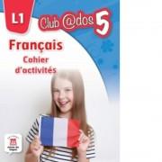 Francais. Cahier d'activites. L1 (clasa a V-a)
