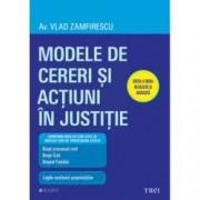 Modele de cereri si actiuni in justitie Editia a doua revazuta si adaugita