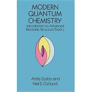 Modern Quantum Chemistry: Introduction to Advanced Electronic Structure Theory, Paperback/Attila Szabo
