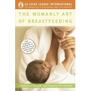 The Womanly Art of Breastfeeding, Paperback/La Leche League International