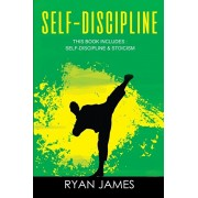 Self-Discipline: & Stoicism - 32 Small Changes to Create a Life Long Habit of Self-Discipline, Laser-Sharp Focus, and Extreme Productiv, Paperback/Ryan James