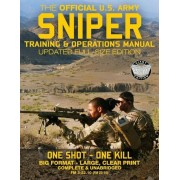 The Official US Army Sniper Training and Operations Manual: Full Size Edition: The Most Authoritative & Comprehensive Long-Range Combat Shooter's Book, Paperback
