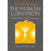 The Human Condition: Contemplation and Transformation, Paperback/Thomas Keating