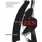 The Art of Zen: Paintings and Calligraphy by Japanese Monks 1600-1925, Paperback/Stephen Addiss