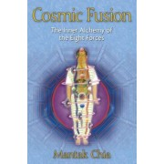 Cosmic Fusion: The Inner Alchemy of the Eight Forces, Paperback
