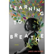 Learning to Breathe, Hardcover/Janice Lynn Mather