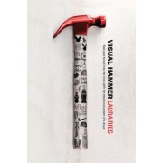 Visual Hammer: Nail Your Brand Into the Mind with the Emotional Power of a Visual, Paperback