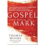 Gospel--The Book of Mark: A New Translation with Commentary--Jesus Spirituality for Everyone, Hardcover