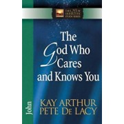 The God Who Cares and Knows You, Paperback/Kay Arthur