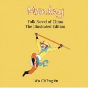 Monkey: Folk Novel of China: The Illustrated Edition, Paperback/Wu Ch'eng-En